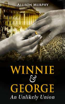 Cover of Winnie and George An Unlikely Union - Allison Murphy - 9781781174708