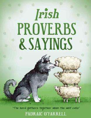 Cover of Irish Proverbs and Sayings - Padraic O'Farrell - 9781781174920