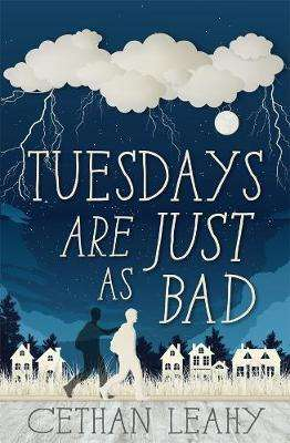 Cover of Tuesdays Are Just As Bad - Cethan Leahy - 9781781175644