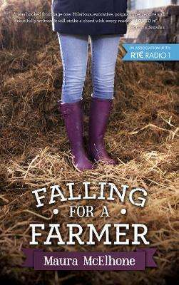 Cover of Falling for a Farmer - Maura McElhone - 9781781176047