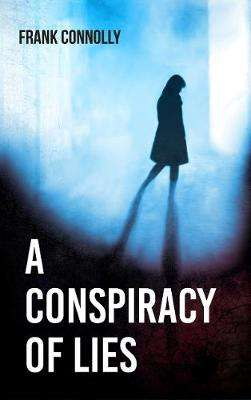 Cover of A Conspiracy of Lies - Frank Connolly - 9781781176627