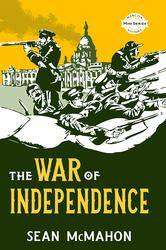 Cover of The War of Independence - Sean McMahon - 9781781177181