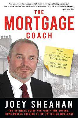 Cover of The Mortgage Coach - Joey Sheahan - 9781781177389