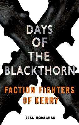 Cover of Days of the Blackthorn - Sean Moraghan - 9781781177501