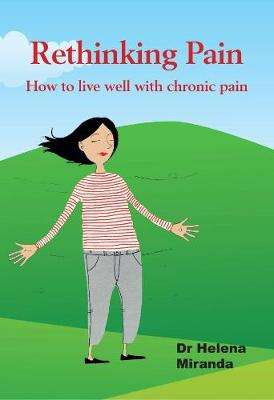 Cover of RETHINKING PAIN: HOW TO LIVE WELL DESPITE CHRONIC PAIN - Helena Miranda - 9781781611326