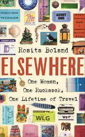 Cover of Elsewhere: One Woman, One Rucksack, One Lifetime of Travel - Rosita Boland - 9781781620496