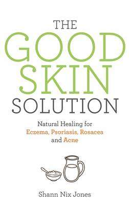 Cover of The Good Skin Solution - Shann Nix Jones - 9781781808023