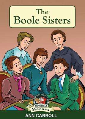 Cover of The Boole Sisters: A Remarkable Family - Ann Carroll - 9781781998458