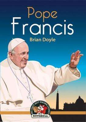 Cover of Pope Francis - Brian Doyle - 9781781998519