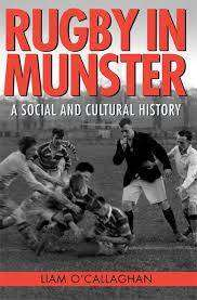 Cover of Rugby in Munster: A Social and Cultural History: 2019 - Liam O'Callaghan - 9781782053644