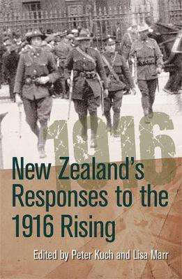 Cover of New Zealand's Responses to the 1916 Rising - Peter Kuch - 9781782054016