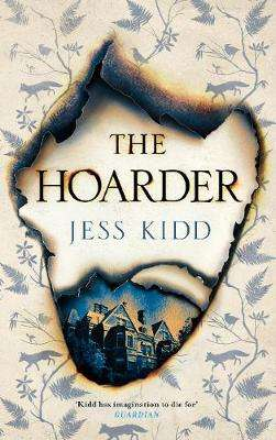 Cover of Hoarder - Jess Kidd - 9781782118510