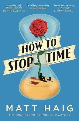 Cover of How to Stop Time - Matt Haig - 9781782118640