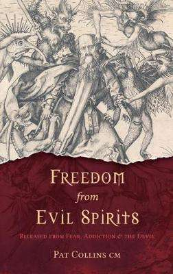 Cover of Freedom from Evil Spirits - Pat Collins - 9781782183525