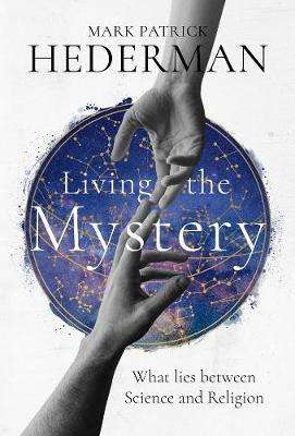 Cover of Living the Mystery - Mark Patrick Hederman - 9781782183563