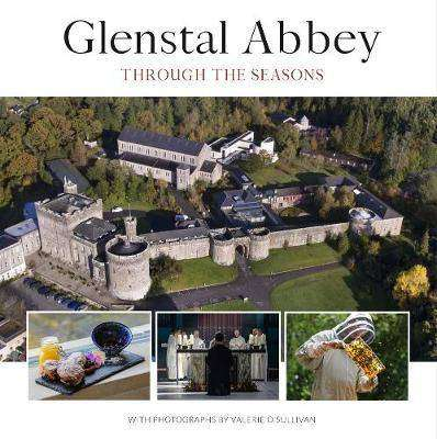 Cover of GLENSTAL ABBEY: THROUGH THE SEASONS - Valerie O'Sullivan - 9781782183631