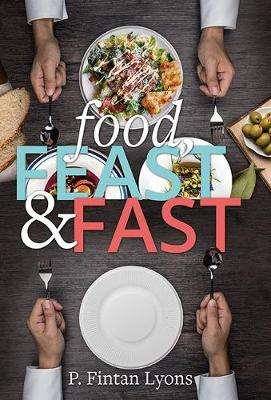 Cover of Feasting and Fasting - Fintan Lyons - 9781782183716