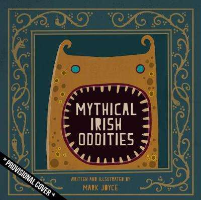 Cover of Mythical Irish Wonders - Mark Joyce - 9781782189220