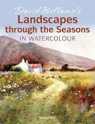 Cover of David Bellamy's Landscapes through the Seasons in Watercolour - David Bellamy - 9781782218999