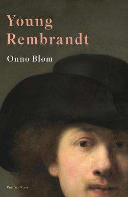 Cover of Young Rembrandt: A Biography - Onno Blom - 9781782275596