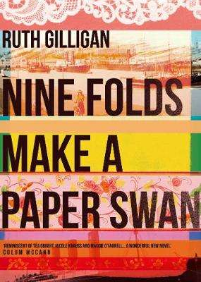 Cover of Nine Folds Make a Paper Swan - Ruth Gilligan - 9781782398592