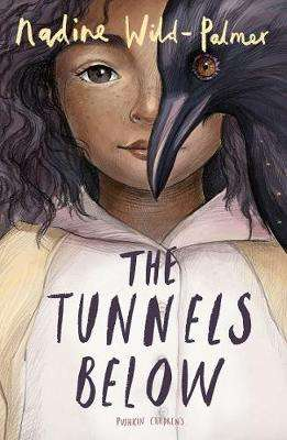 Cover of The Tunnels Below - Nadine Wild-Palmer - 9781782692232