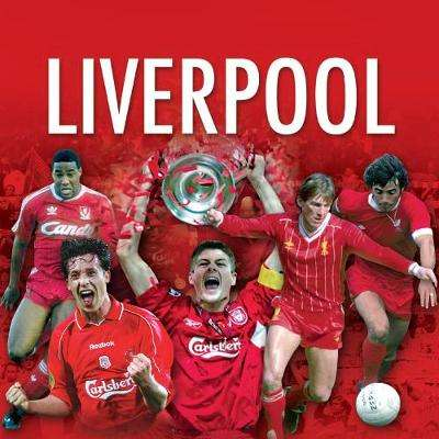 Cover of The Best of Liverpool FC - Rob Mason - 9781782816515