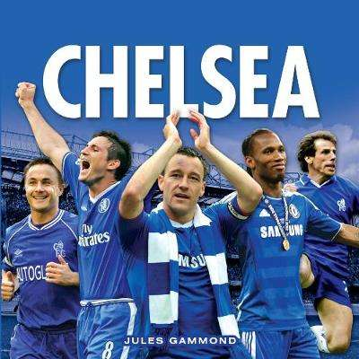 Cover of The Best of Chelsea FC - Jules Gammond - 9781782816577