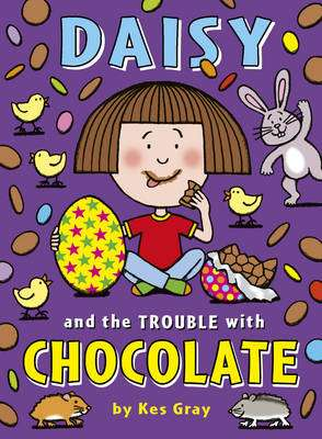 Cover of Daisy and the Trouble with Chocolate - Kes Gray - 9781782956099