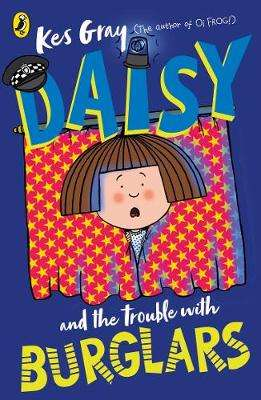 Cover of Daisy and the Trouble with Burglars - Kes Gray - 9781782959748