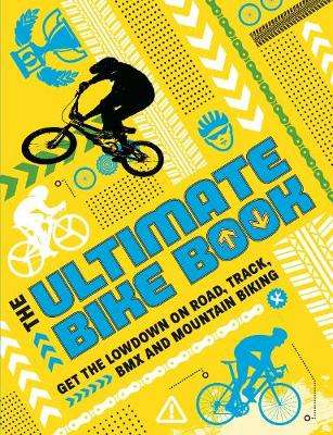 Cover of The Ultimate Bike Book - Moira Butterfield - 9781783124558