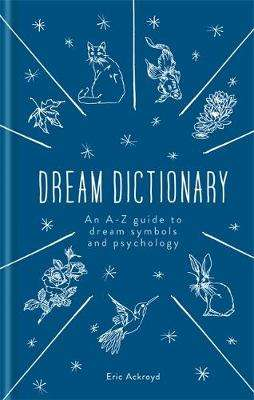 Cover of Dream Dictionary - Eric Ackroyd - 9781783253593