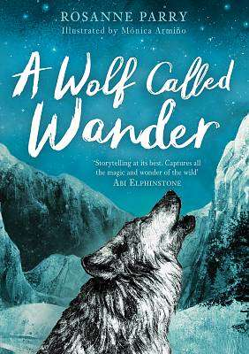 Cover of A Wolf Called Wander - Rosanne Parry - 9781783447909