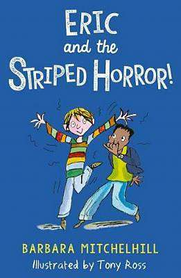 Cover of Eric and the Striped Horror - Barbara Mitchelhill - 9781783447961