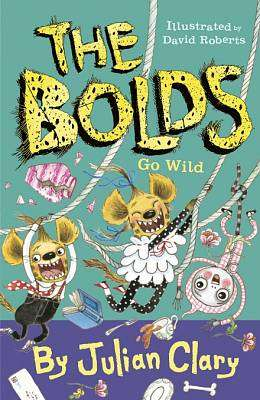 Cover of Bolds Go Wild - Julian Clary - 9781783448418