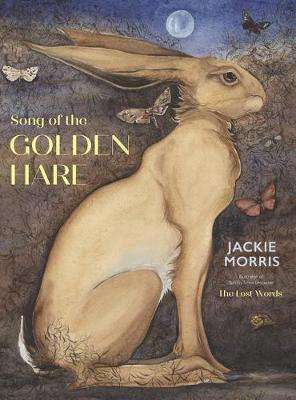 Cover of The Song of the Golden Hare - Jackie Morris - 9781783528851