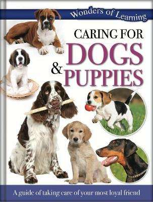 Cover of Wonders of Learning - Caring for Dogs and Puppies - North Parade Publishing - 9781783730049