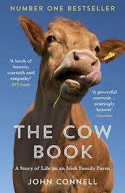 Cover of The Cow Book: A Story of Life on an Irish Family Farm - John Connell - 9781783784189
