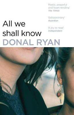 Cover of All We Shall Know - Donal Ryan - 9781784160258
