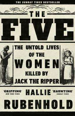 Cover of The Five: The Untold Lives of the Women Killed by Jack the Ripper - Hallie Rubenhold - 9781784162344