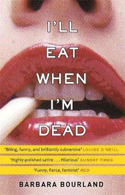 Cover of I'll Eat When I'm Dead - Barbara Bourland - 9781784298579
