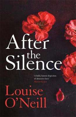 Cover of After the Silence - Louise O'Neill - 9781784298906