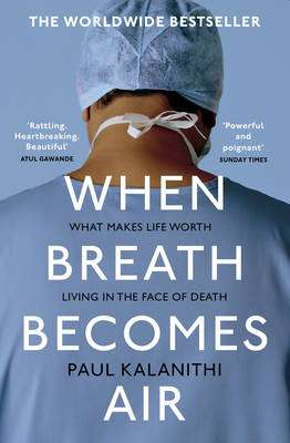 Cover of When Breath Becomes Air - Paul Kalanithi - 9781784701994