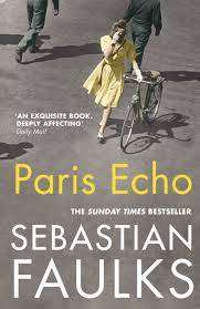 Cover of Paris Echo - Sebastian Faulks - 9781784704100