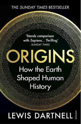 Cover of Origins: How the Earth Shaped Human History - Lewis Dartnell - 9781784705435
