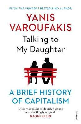 Cover of Talking to My Daughter About the Economy: A Brief History of Capitalism - Yanis Varoufakis - 9781784705756