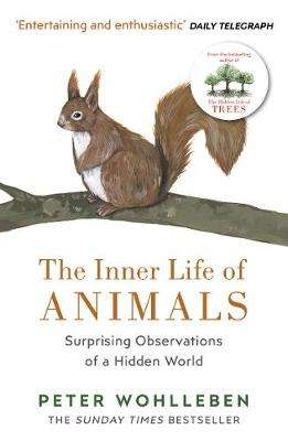 Cover of The Inner Life of Animals: Surprising Observations of a Hidden World - Peter Wohlleben - 9781784705954