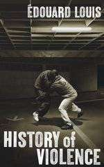 Cover of History of Violence - Edouard Louis - 9781784706074