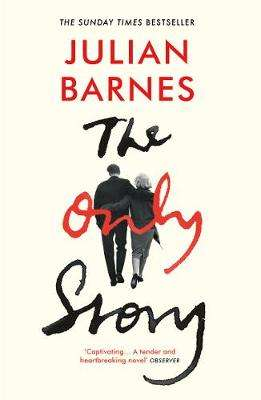 Cover of The Only Story - Julian Barnes - 9781784708313