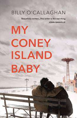 Cover of My Coney Island Baby - Billy O'Callaghan - 9781784708764